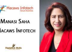 Treading the Path Less Taken – Manasi Saha, Macaws Infotech