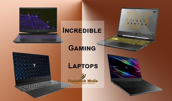 Incredible Gaming Laptops