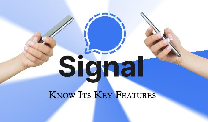 Signal, Know its key features